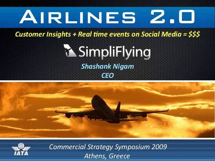 Airlines 2.0 CustomerInsights+Real3meeventsonSocialMedia=$$$                        ShashankNigam              ...