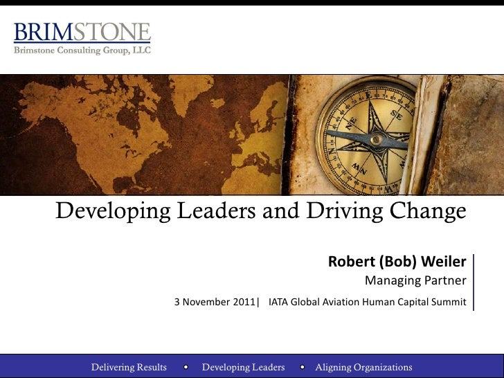 Developing Leaders and Driving Change                                                      Robert (Bob) Weiler            ...