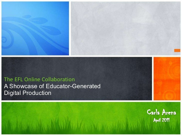 The EFL Online CollaborationA Showcase of Educator-GeneratedDigital Production