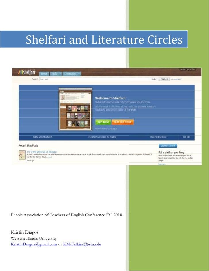 Shelfari and Literature CirclesIllinois Association of Teachers of English Conference Fall 2010Kristin DragosWestern Illin...