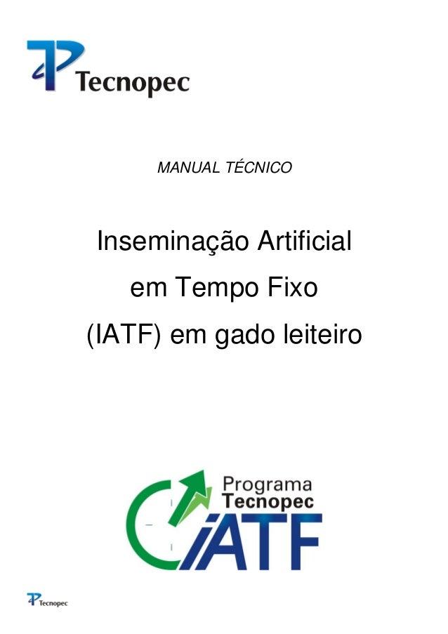 MANUAL TÉCNICO Inseminação Artificial em Tempo Fixo (IATF) em gado leiteiro