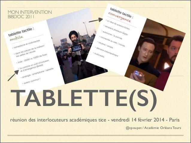 MON INTERVENTION BIBDOC 2011  TABLETTE(S) réunion des interlocuteurs académiques tice - vendredi 14 février 2014 - Paris ...