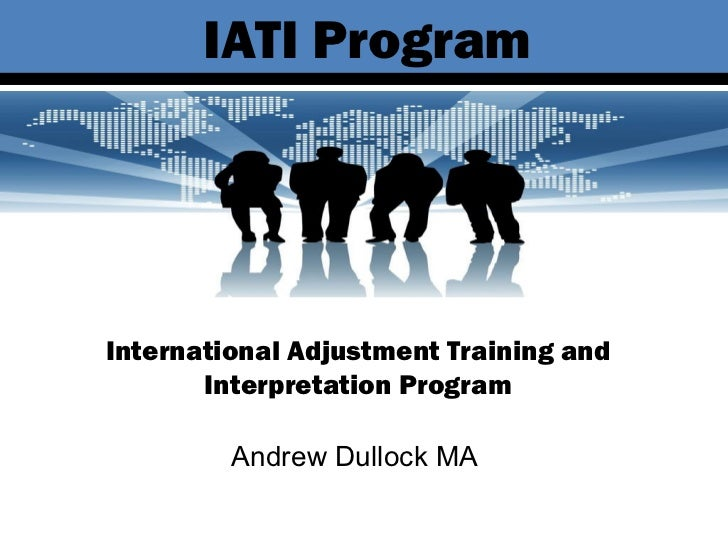 IATI Program Andrew Dullock MA International Adjustment Training and Interpretation Program
