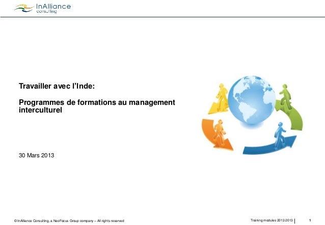 Travailler avec l'Inde:  Programmes de formations au management interculturel  30 Mars 2013  © InAlliance Consulting, a Ne...