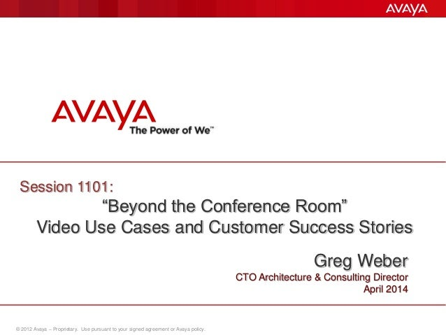 © 2012 Avaya – Proprietary. Use pursuant to your signed agreement or Avaya policy. Avaya Vision – Unified Communications G...