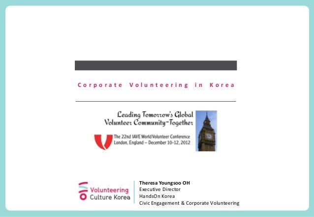 Corporate   Volunteering            in    Korea              Theresa Youngsoo OH              Executive Director          ...