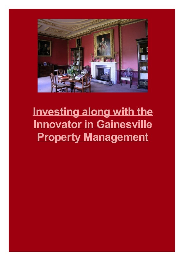 Investing along with the Innovator in Gainesville Property Management
