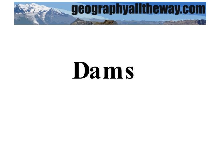 IB Geography: Drainage Basins: River Managemen: Dams
