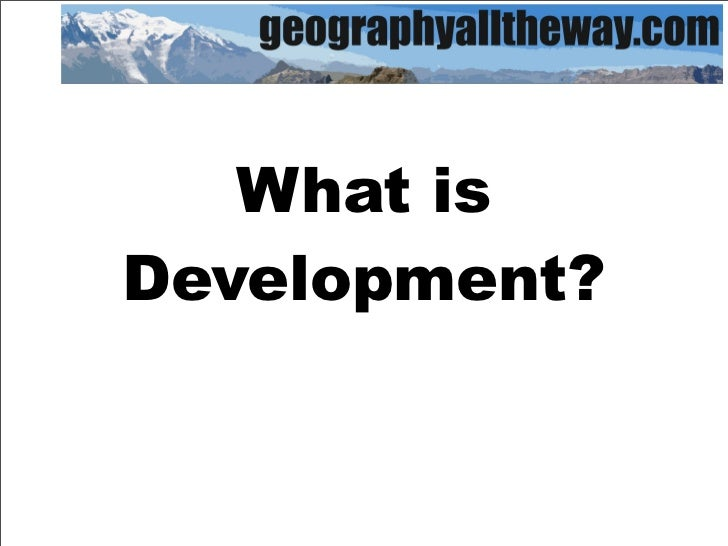 IB Geography - What Is Development?