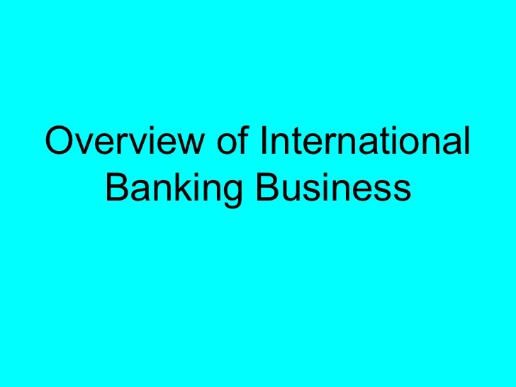 Overview of International  Banking Business
