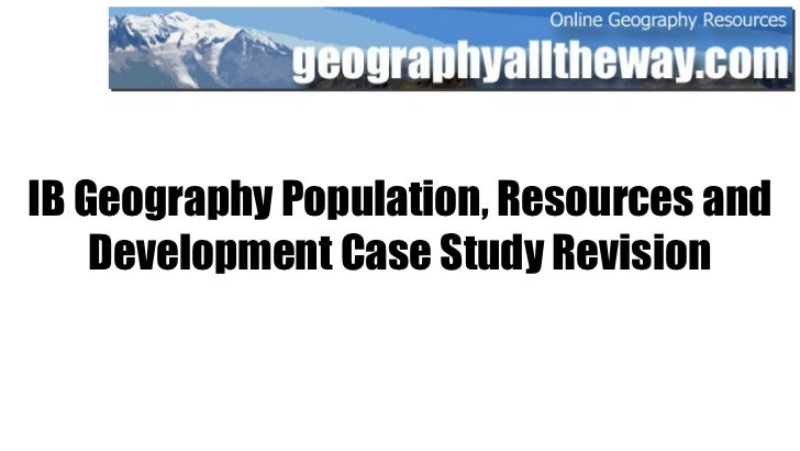 IB Geography Population, Resources and Development Revision - Essay Questions and Case Studies