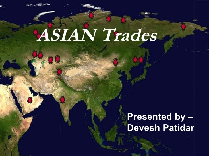 Presented by – Devesh Patidar ASIAN Trades ASIAN Trades