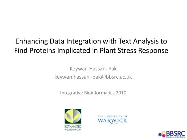 Enhancing Data Integration with Text Analysis to  Find Proteins Implicated in Plant Stress Response Keywan Hassani‐Pak key...