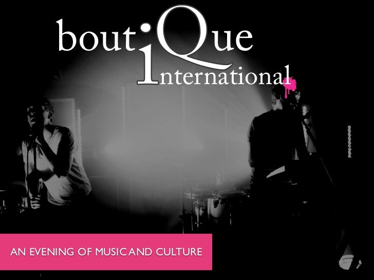 bout                    i  Q ue                        nternationalAN EVENING OF MUSIC AND CULTURE