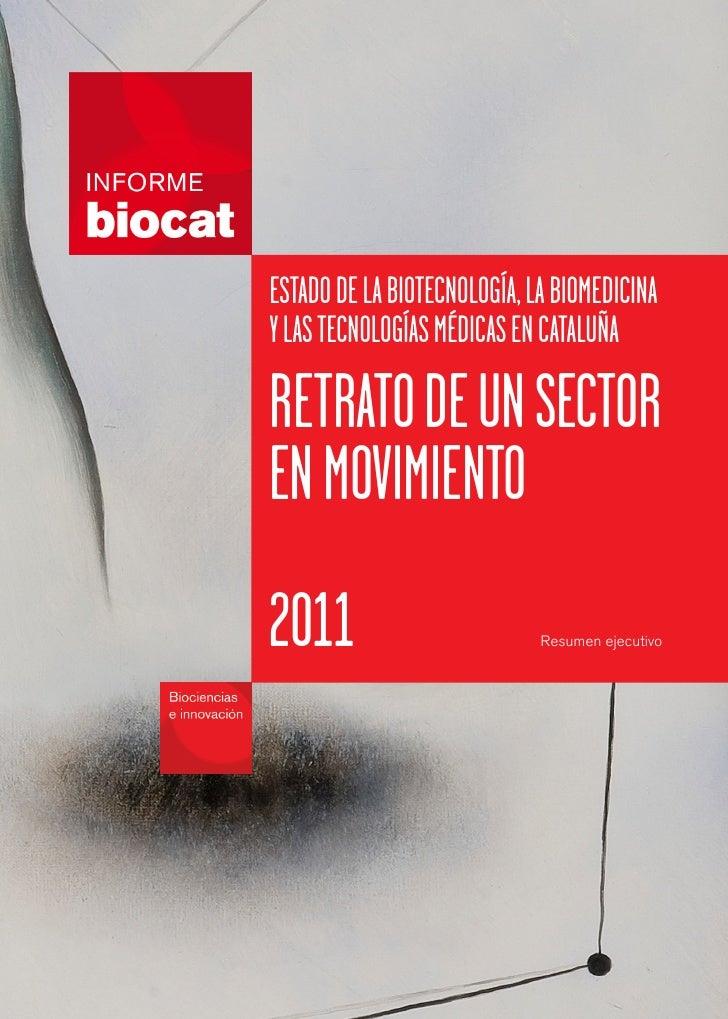 ESTADODELABIOTECNOLOGÍA,LABIOMEDICINAYLASTECNOLOGÍASMÉDICASENCATALUÑARETRATODEUNSECTORENMOVIMIENTO2011                    ...