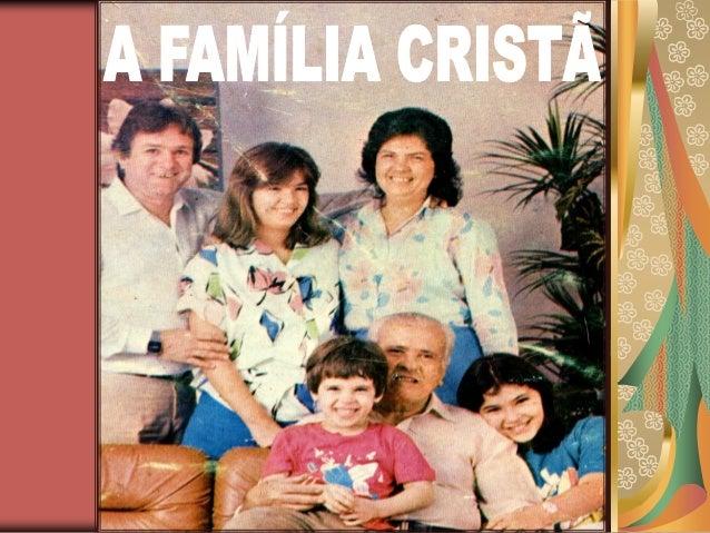 Introdução A importância da família é imensurável, primeiro, porque foi a primeira instituição que Deus estabeleceu sobre ...