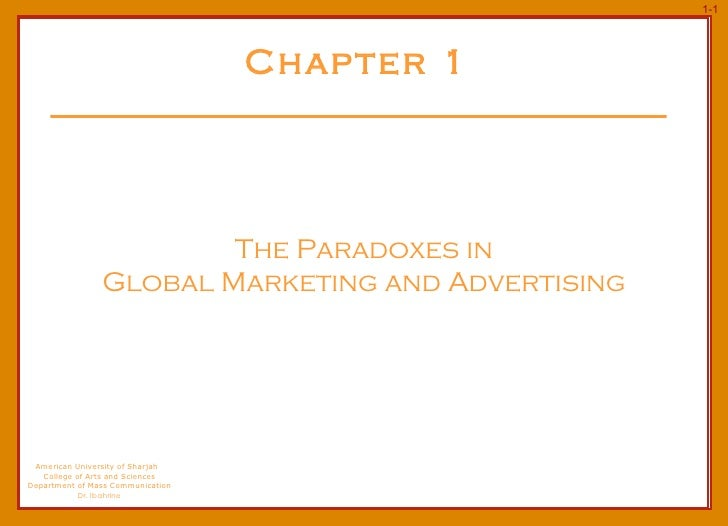 Chapter 1   The Paradoxes in  Global Marketing and Advertising American University of Sharjah  College of Arts and Science...