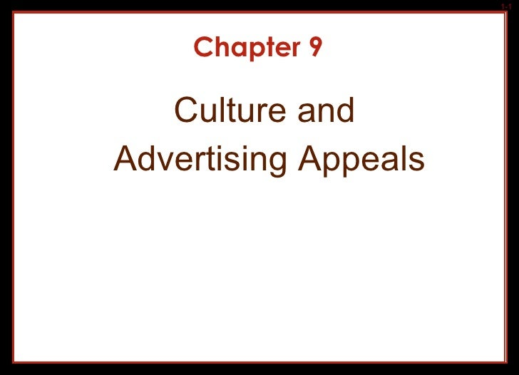 Chapter 9 <ul><li>Culture and  </li></ul><ul><li>Advertising Appeals </li></ul>