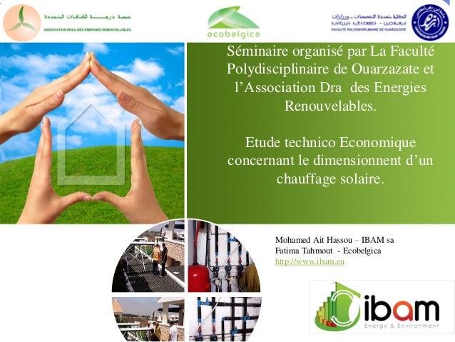 Séminaire organisé par La Faculté Polydisciplinaire de Ouarzazate et l'Association Dra des Energies Renouvelables. Etude t...