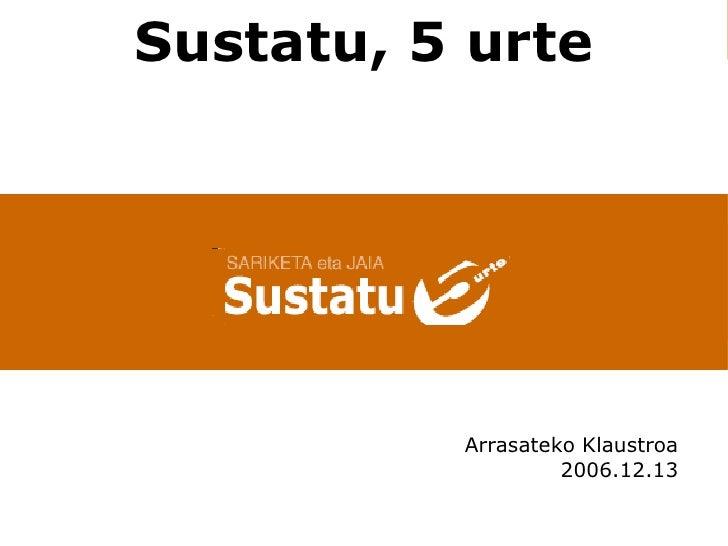 Arrasateko Klaustroa 2006.12.13 Sustatu, 5 urte