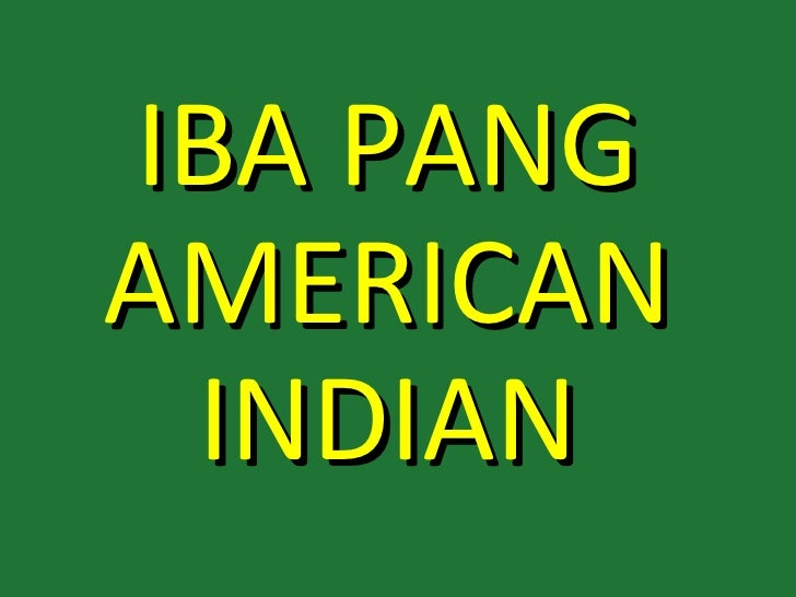 IBA PANGAMERICAN INDIAN