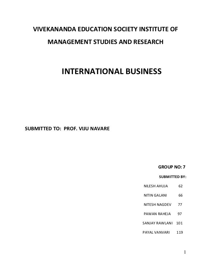 VIVEKANANDA EDUCATION SOCIETY INSTITUTE OF MANAGEMENT STUDIES AND RESEARCH<br />INTERNATIONAL BUSINESS<br />SUBMITTED TO: ...