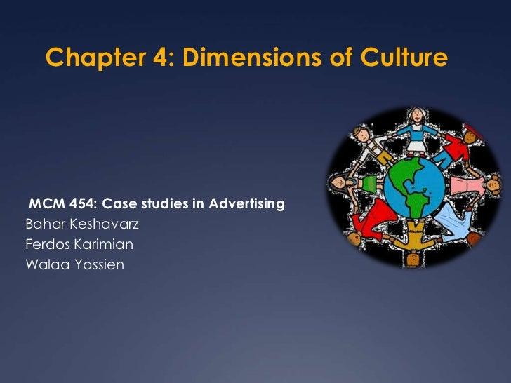 Chapter 4: Dimensions of Culture <br /> MCM 454: Case studies in Advertising <br />Bahar Keshavarz <br />Ferdos Karimian <...