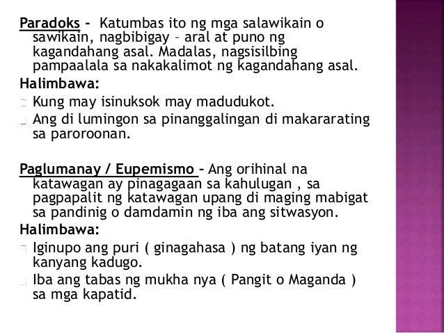 paglumanay eupemismo A eupemismo o paglumanay ito ay paggamit ng mga piling salita upang  pagandahin ang isang dikagandahang pahayag halimbawa: sumakabilang.