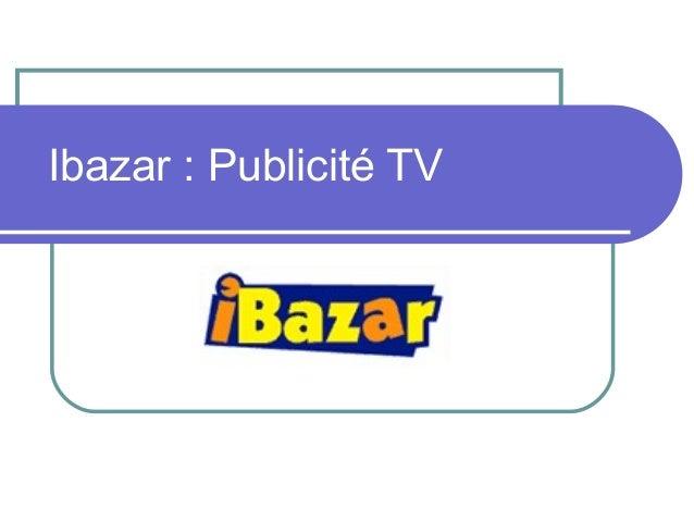 Ibazar : Publicité TV