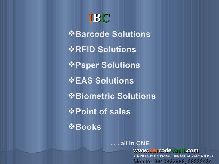 I B C www . bar code vault .com <ul><li>Barcode Solutions </li></ul><ul><li>RFID Solutions </li></ul><ul><li>Paper Solutio...