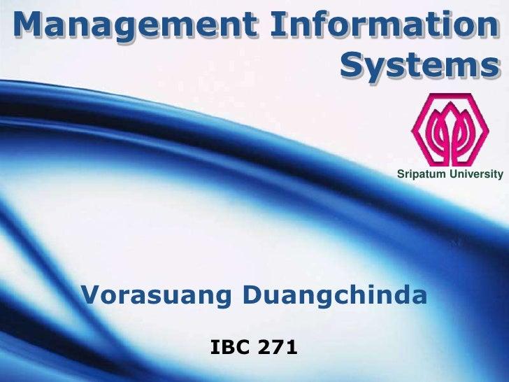 Management Information Systems<br />Sripatum University<br />VorasuangDuangchinda<br />