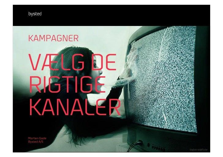 Kampagner: Vælg de rette kanaler
