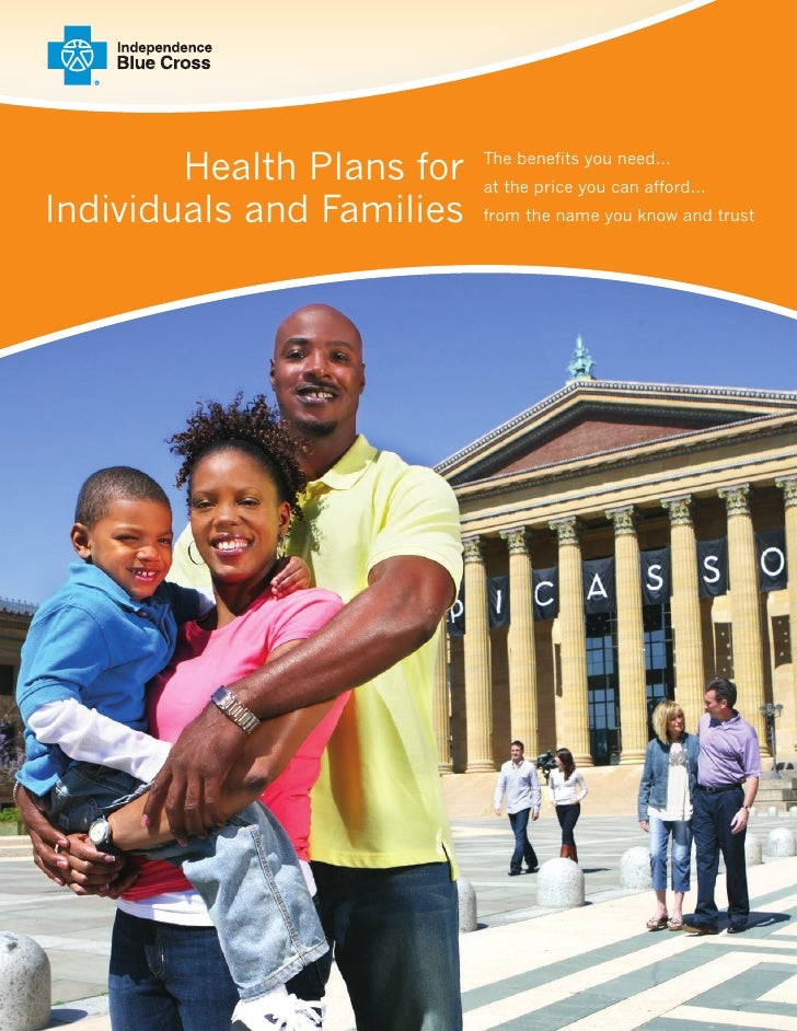 Health Plans for   The benefits you need...                            at the price you can afford... Individuals and Fami...