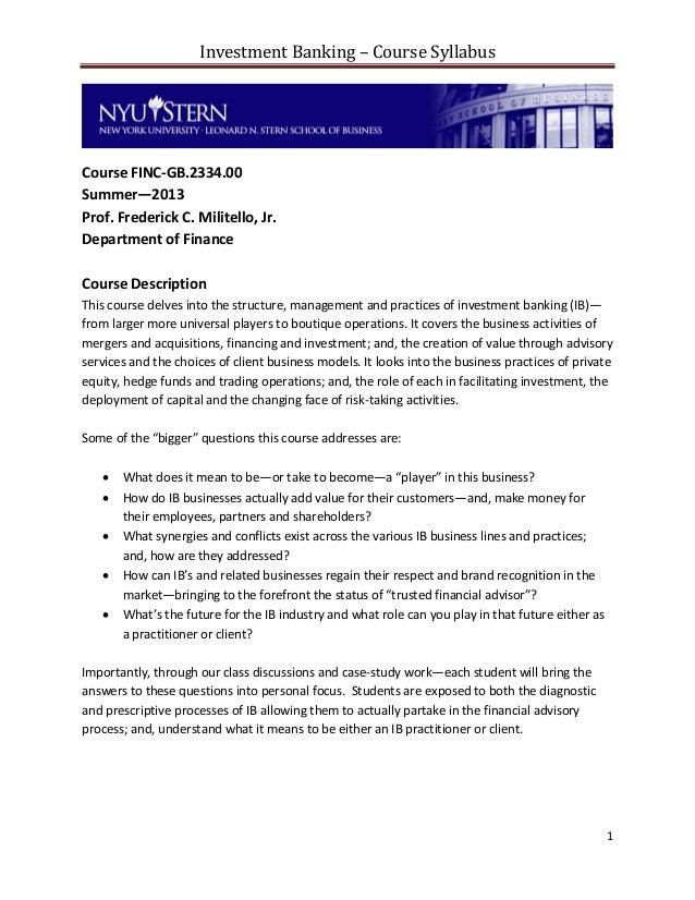 Investment Banking – Course SyllabusCourse FINC-GB.2334.00Summer—2013Prof. Frederick C. Militello, Jr.Department of Financ...