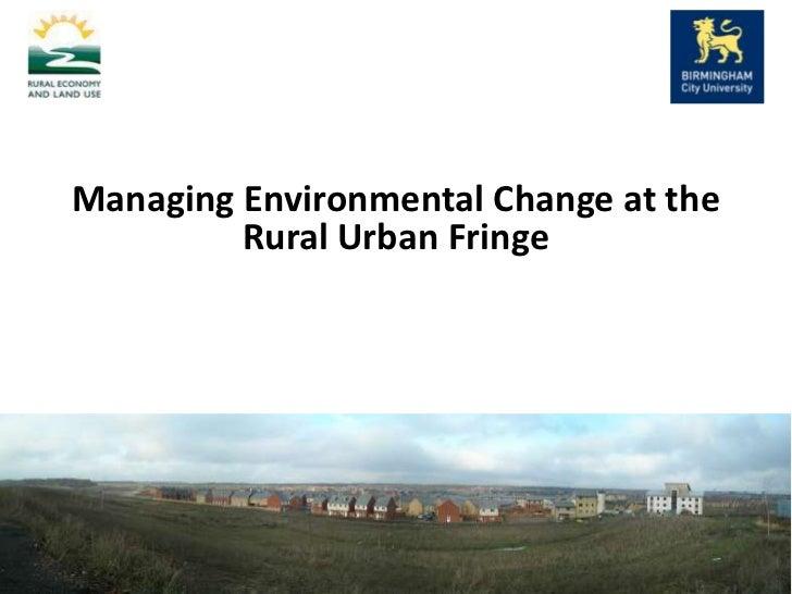 Managing Environmental Change at the Rural Urban Fringe<br />