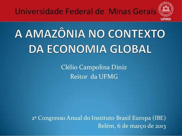 Universidade Federal de Minas Gerais               Clélio Campolina Diniz                  Reitor da UFMG    2º Congresso ...