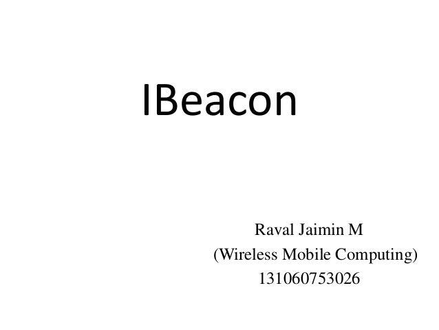IBeacon Raval Jaimin M (Wireless Mobile Computing) 131060753026