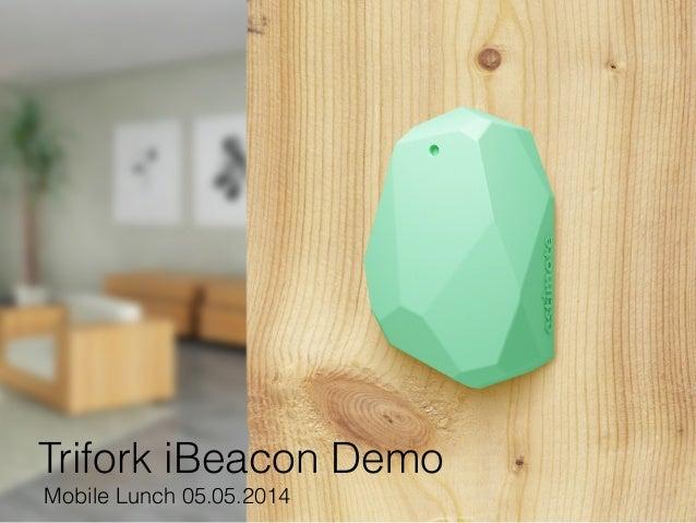 Trifork iBeacon Demo Lunch Talk