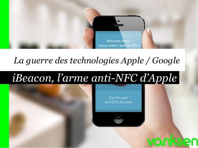 iBeacon, l'arme anti-NFC d'Apple La guerre des technologies Apple / Google