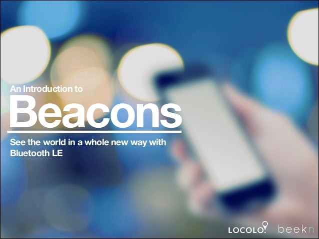 iBeacon and Bluetooth LE: An Introduction