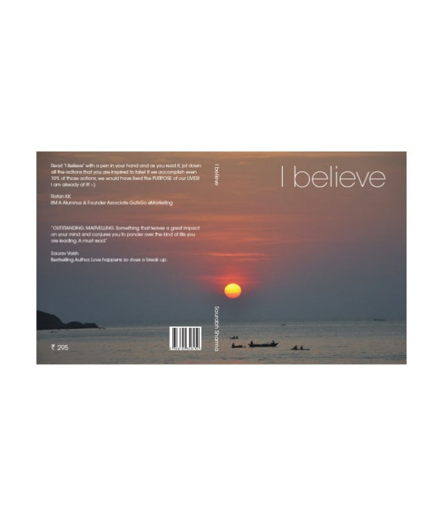 I believe                 I BELIEVE    Beliefs that have made me a happier human.                 Potpourri books         ...