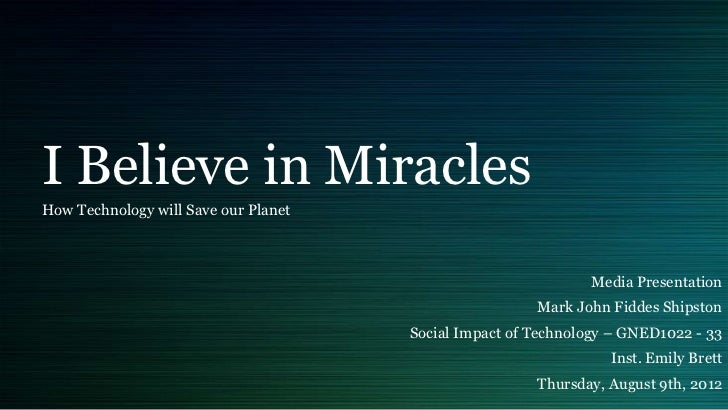 I Believe in MiraclesHow Technology will Save our Planet                                                              Medi...