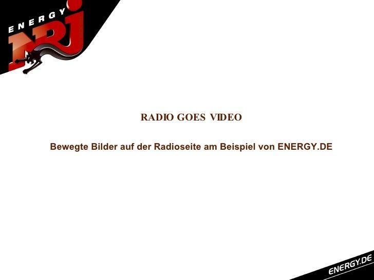 RADIO GOES VIDEO  Bewegte Bilder auf der Radioseite am Beispiel von ENERGY.DE