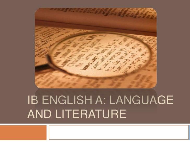IB ENGLISH A: LANGUAGEAND LITERATURE   An Introduction