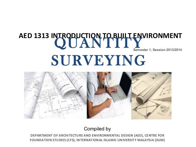 AED 1313 INTRODUCTION TO BUILT ENVIRONMENT Semester 1, Session 2013/2014 DEPARTMENT OF ARCHITECTURE AND ENVIRONMENTAL DESI...