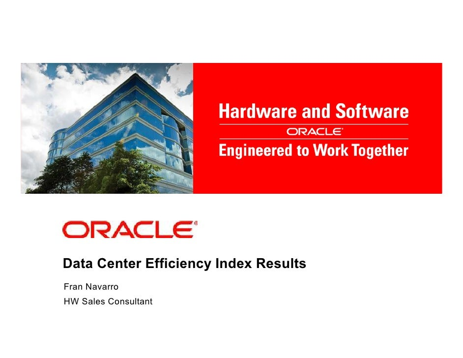 <Insert Picture Here>Data Center Efficiency Index ResultsFran NavarroHW Sales Consultant