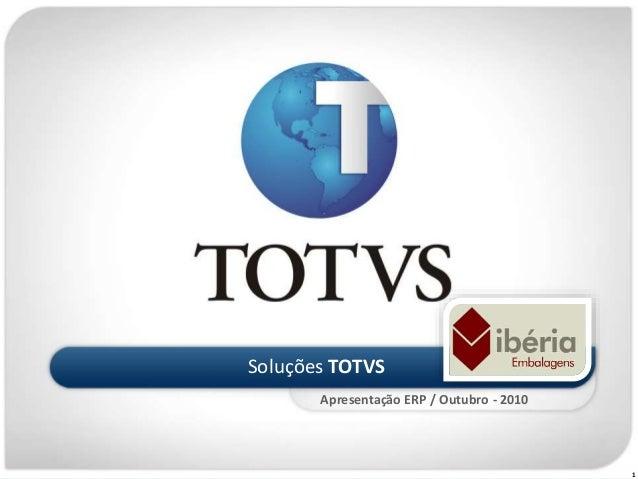 1 Soluções TOTVS Apresentação ERP / Outubro - 2010
