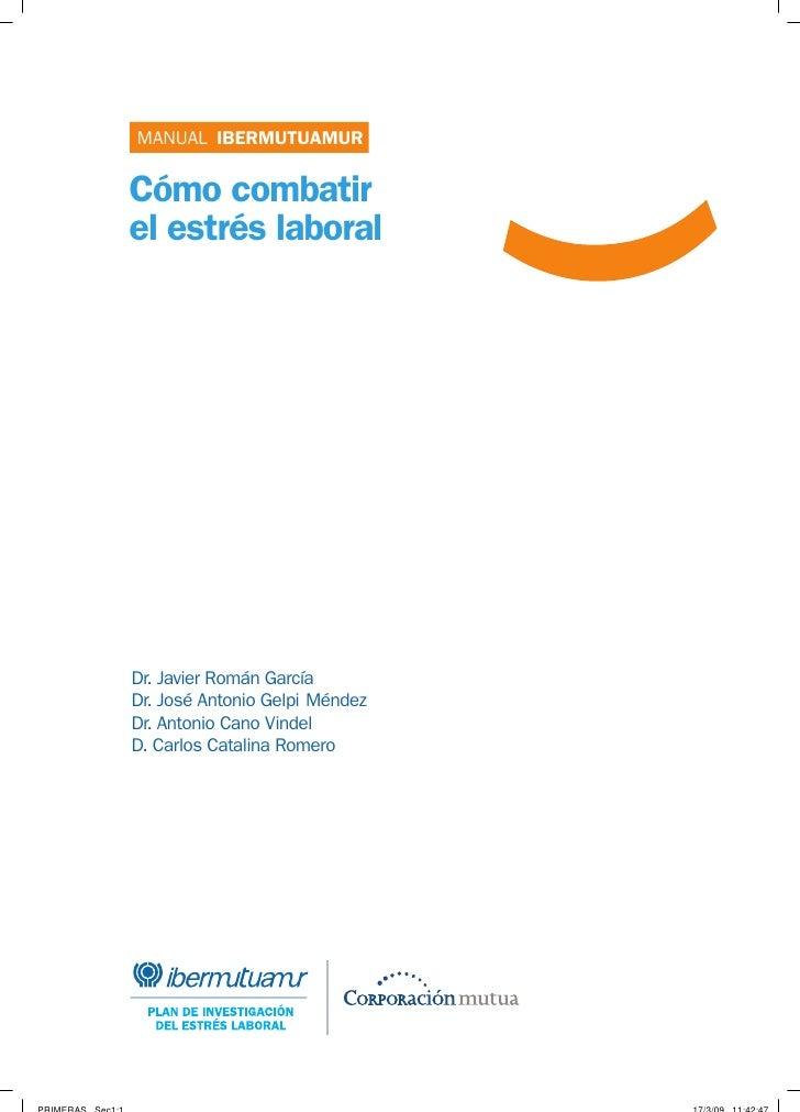 MANUAL IBERMUTUAMURCómo combatirel estrés laboralDr. Javier Román GarcíaDr. José Antonio Gelpi MéndezDr. Antonio Cano Vind...