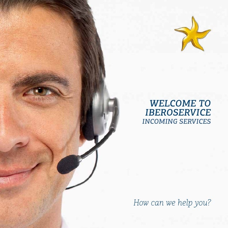 WELCOME TO   IBEROSERVICE   INCOMING SERVICES     How can we help you?