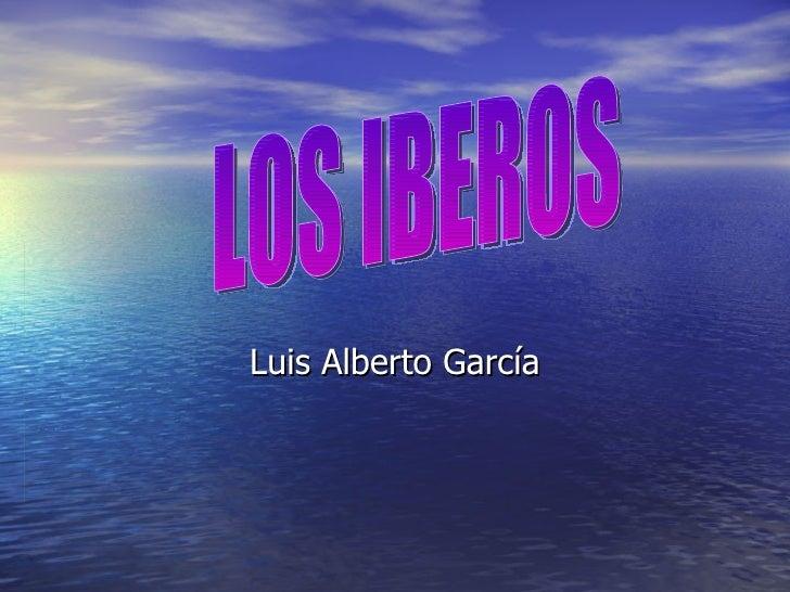 Luis Alberto García LOS IBEROS
